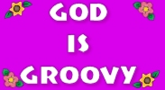 Visit Our Home Page!  www.godisgroovy.com